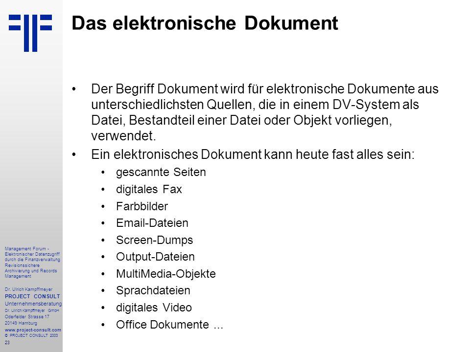 23 Management Forum - Elektronischer Datenzugriff durch die Finanzverwaltung Revisionssichere Archivierung und Records Management Dr. Ulrich Kampffmey