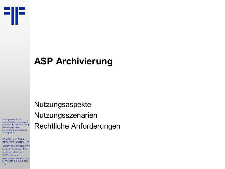 256 Management Forum - Elektronischer Datenzugriff durch die Finanzverwaltung Revisionssichere Archivierung und Records Management Dr. Ulrich Kampffme