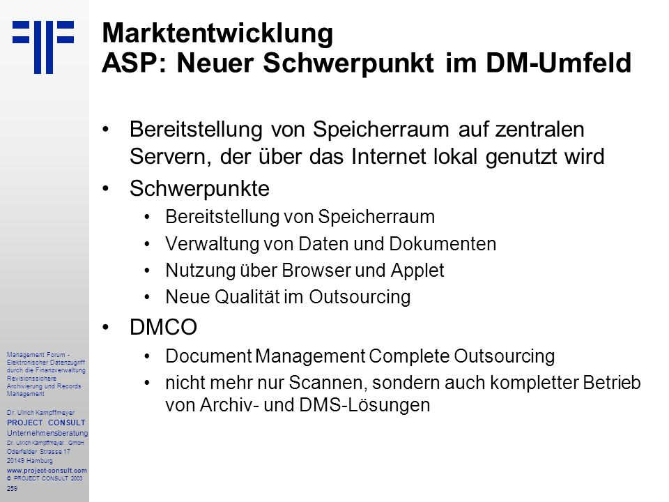259 Management Forum - Elektronischer Datenzugriff durch die Finanzverwaltung Revisionssichere Archivierung und Records Management Dr. Ulrich Kampffme