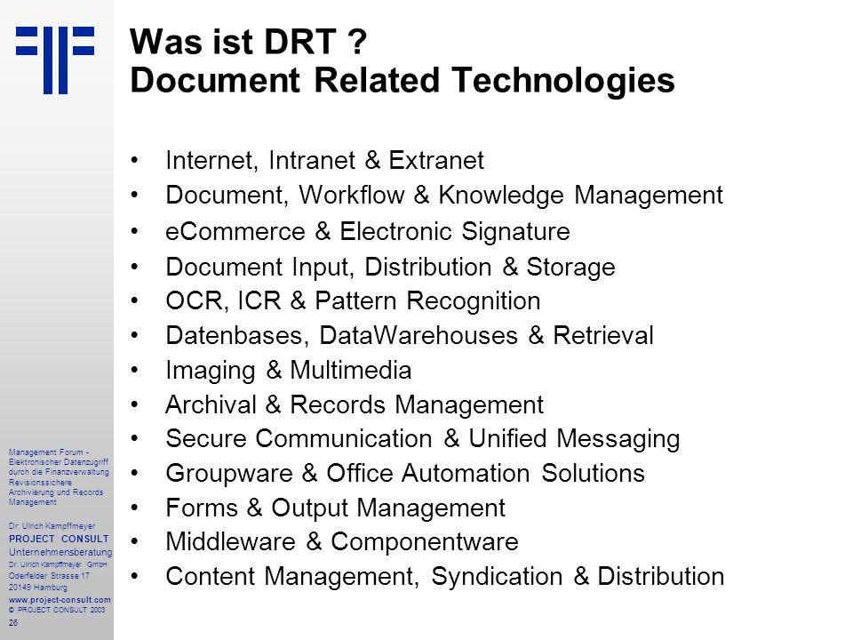 26 Management Forum - Elektronischer Datenzugriff durch die Finanzverwaltung Revisionssichere Archivierung und Records Management Dr. Ulrich Kampffmey