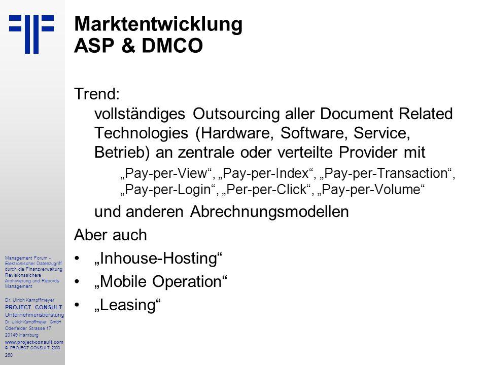 260 Management Forum - Elektronischer Datenzugriff durch die Finanzverwaltung Revisionssichere Archivierung und Records Management Dr. Ulrich Kampffme