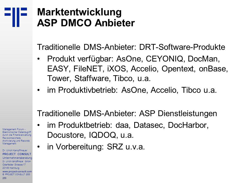 269 Management Forum - Elektronischer Datenzugriff durch die Finanzverwaltung Revisionssichere Archivierung und Records Management Dr. Ulrich Kampffme