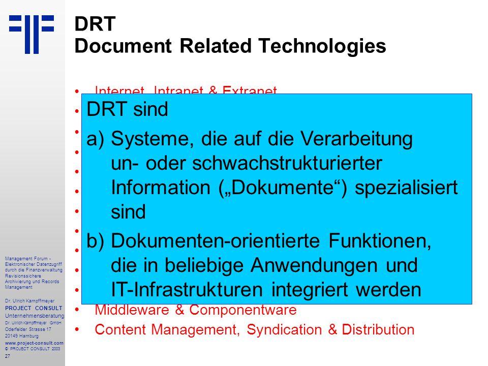 27 Management Forum - Elektronischer Datenzugriff durch die Finanzverwaltung Revisionssichere Archivierung und Records Management Dr. Ulrich Kampffmey