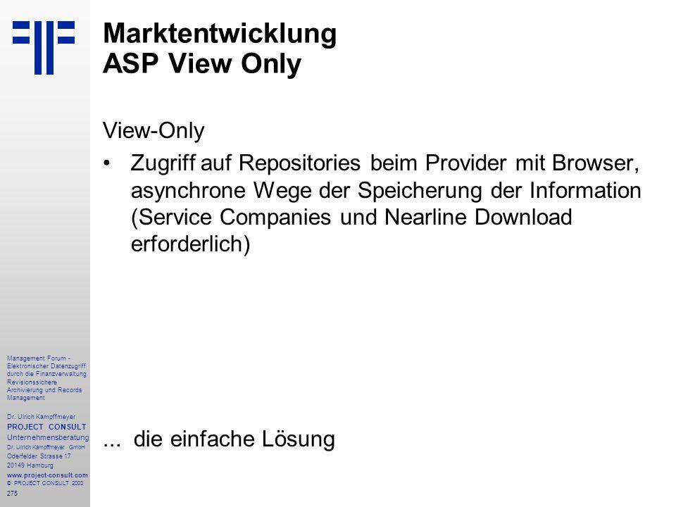 275 Management Forum - Elektronischer Datenzugriff durch die Finanzverwaltung Revisionssichere Archivierung und Records Management Dr. Ulrich Kampffme
