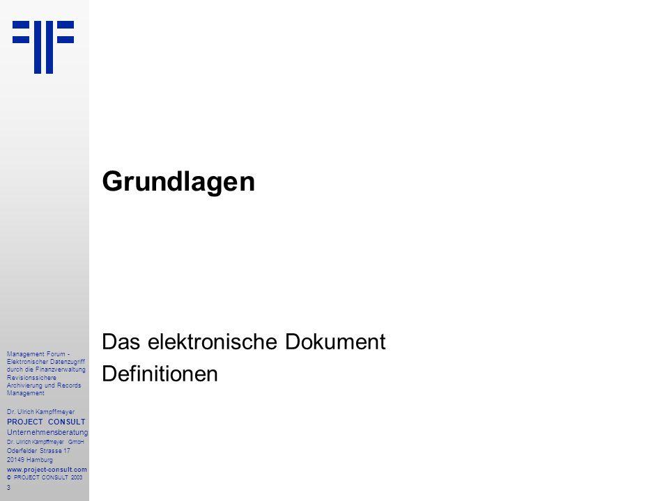 3 Management Forum - Elektronischer Datenzugriff durch die Finanzverwaltung Revisionssichere Archivierung und Records Management Dr. Ulrich Kampffmeye