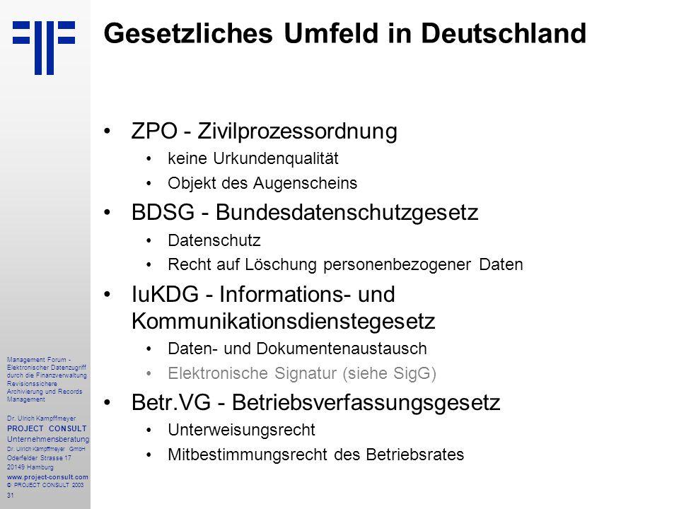 31 Management Forum - Elektronischer Datenzugriff durch die Finanzverwaltung Revisionssichere Archivierung und Records Management Dr. Ulrich Kampffmey