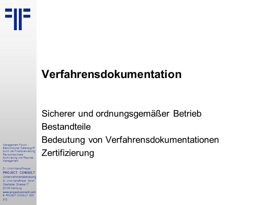 310 Management Forum - Elektronischer Datenzugriff durch die Finanzverwaltung Revisionssichere Archivierung und Records Management Dr. Ulrich Kampffme