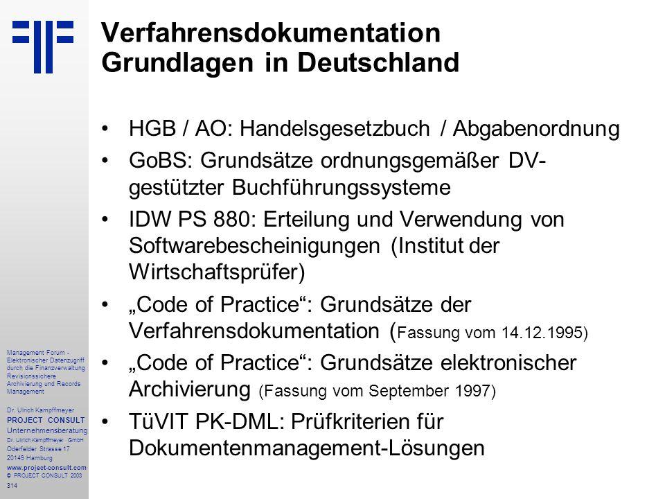 314 Management Forum - Elektronischer Datenzugriff durch die Finanzverwaltung Revisionssichere Archivierung und Records Management Dr. Ulrich Kampffme