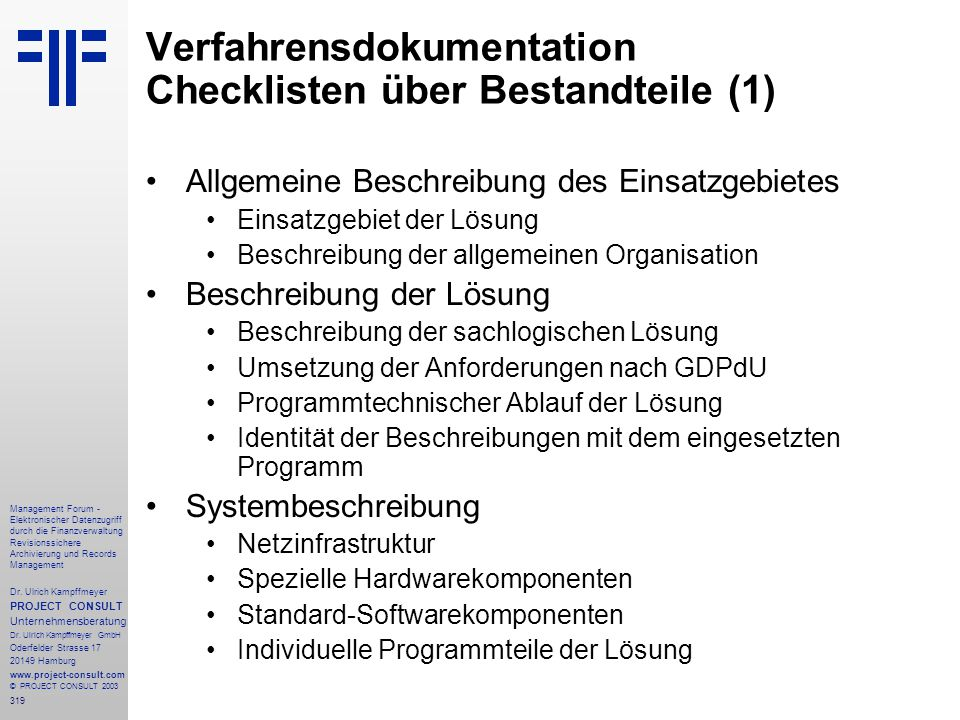 319 Management Forum - Elektronischer Datenzugriff durch die Finanzverwaltung Revisionssichere Archivierung und Records Management Dr. Ulrich Kampffme