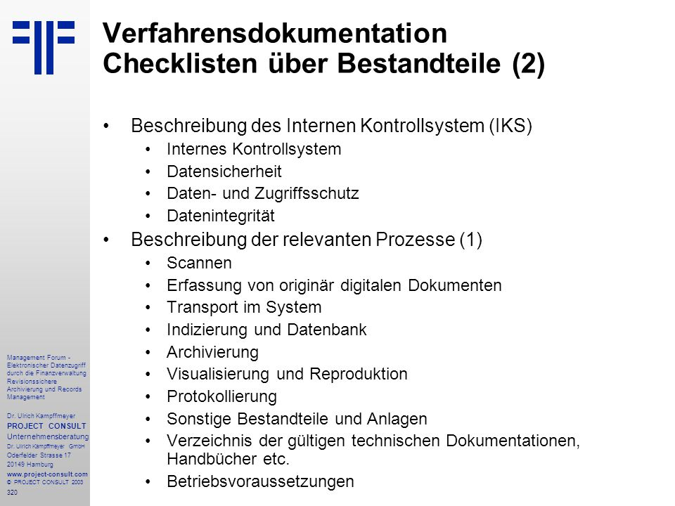 320 Management Forum - Elektronischer Datenzugriff durch die Finanzverwaltung Revisionssichere Archivierung und Records Management Dr. Ulrich Kampffme