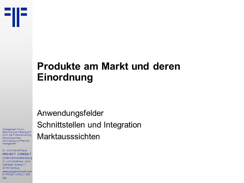 322 Management Forum - Elektronischer Datenzugriff durch die Finanzverwaltung Revisionssichere Archivierung und Records Management Dr. Ulrich Kampffme