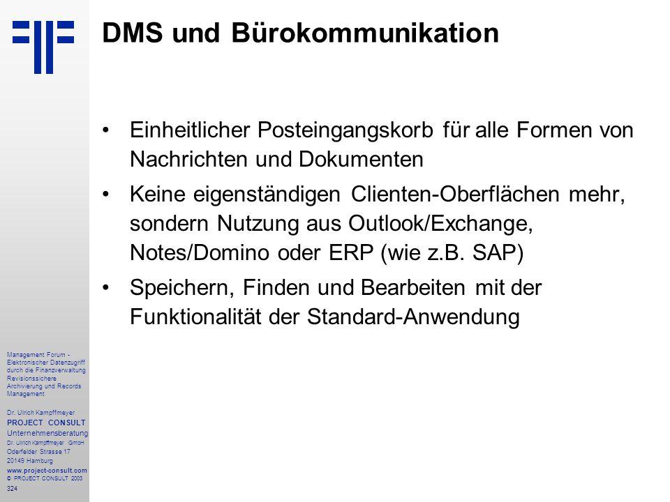 324 Management Forum - Elektronischer Datenzugriff durch die Finanzverwaltung Revisionssichere Archivierung und Records Management Dr. Ulrich Kampffme