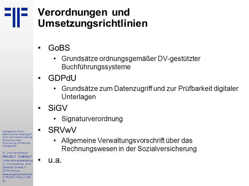 33 Management Forum - Elektronischer Datenzugriff durch die Finanzverwaltung Revisionssichere Archivierung und Records Management Dr. Ulrich Kampffmey