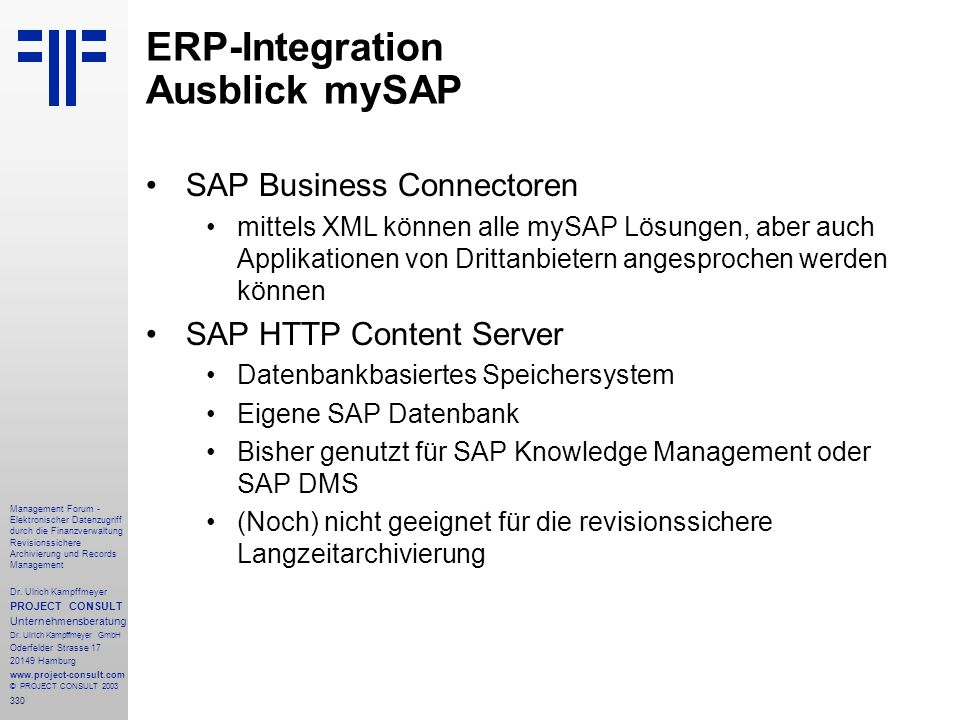 330 Management Forum - Elektronischer Datenzugriff durch die Finanzverwaltung Revisionssichere Archivierung und Records Management Dr. Ulrich Kampffme