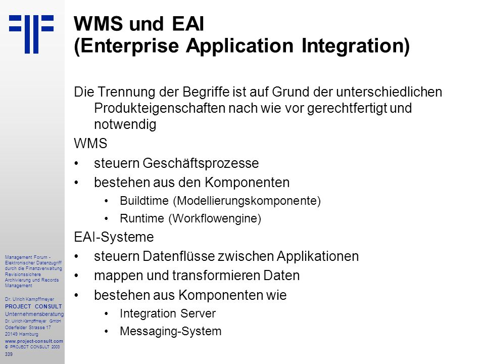 339 Management Forum - Elektronischer Datenzugriff durch die Finanzverwaltung Revisionssichere Archivierung und Records Management Dr. Ulrich Kampffme
