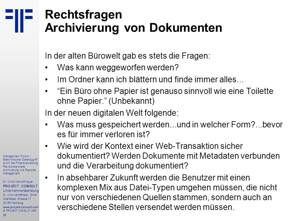 36 Management Forum - Elektronischer Datenzugriff durch die Finanzverwaltung Revisionssichere Archivierung und Records Management Dr. Ulrich Kampffmey