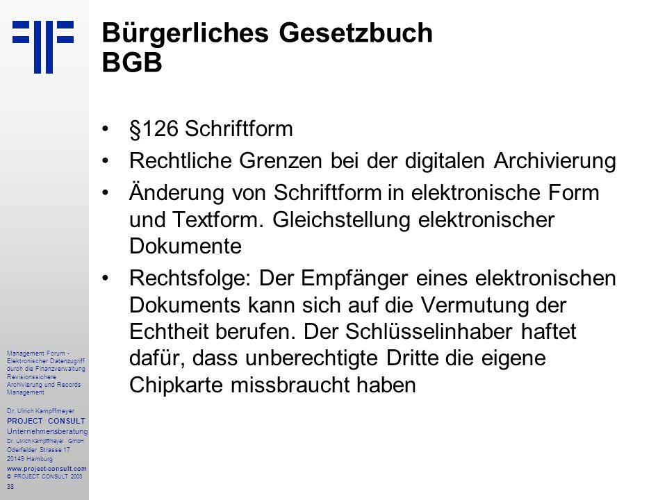 38 Management Forum - Elektronischer Datenzugriff durch die Finanzverwaltung Revisionssichere Archivierung und Records Management Dr. Ulrich Kampffmey