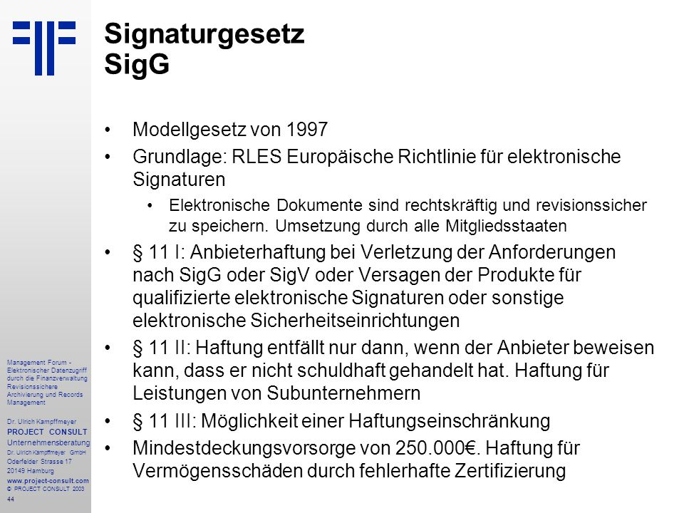44 Management Forum - Elektronischer Datenzugriff durch die Finanzverwaltung Revisionssichere Archivierung und Records Management Dr. Ulrich Kampffmey