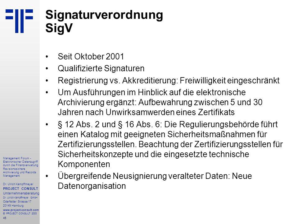 45 Management Forum - Elektronischer Datenzugriff durch die Finanzverwaltung Revisionssichere Archivierung und Records Management Dr. Ulrich Kampffmey