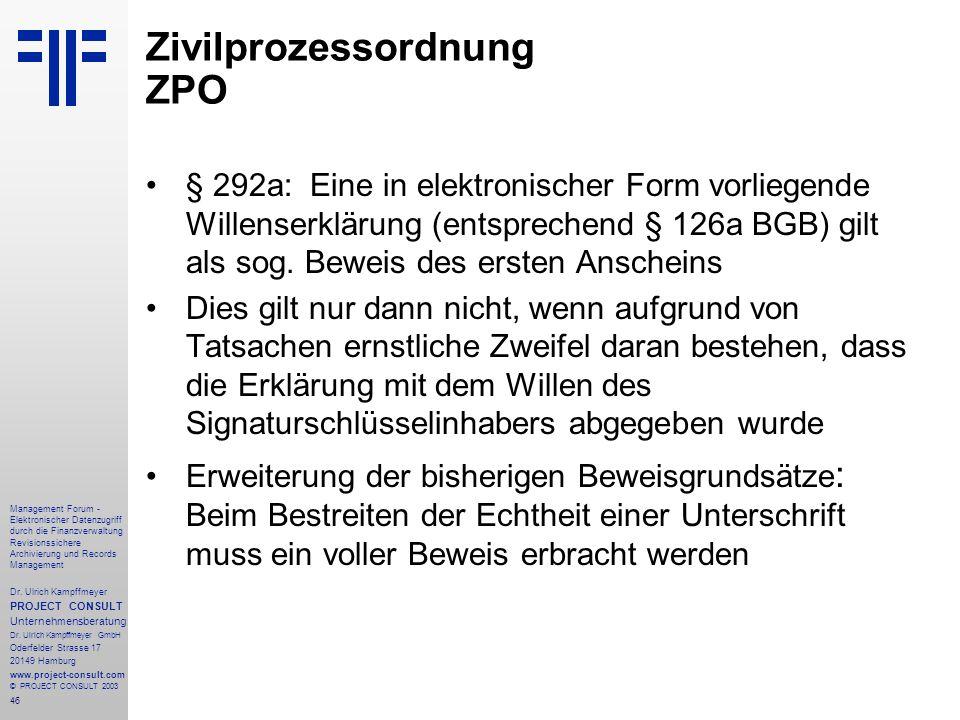 46 Management Forum - Elektronischer Datenzugriff durch die Finanzverwaltung Revisionssichere Archivierung und Records Management Dr. Ulrich Kampffmey