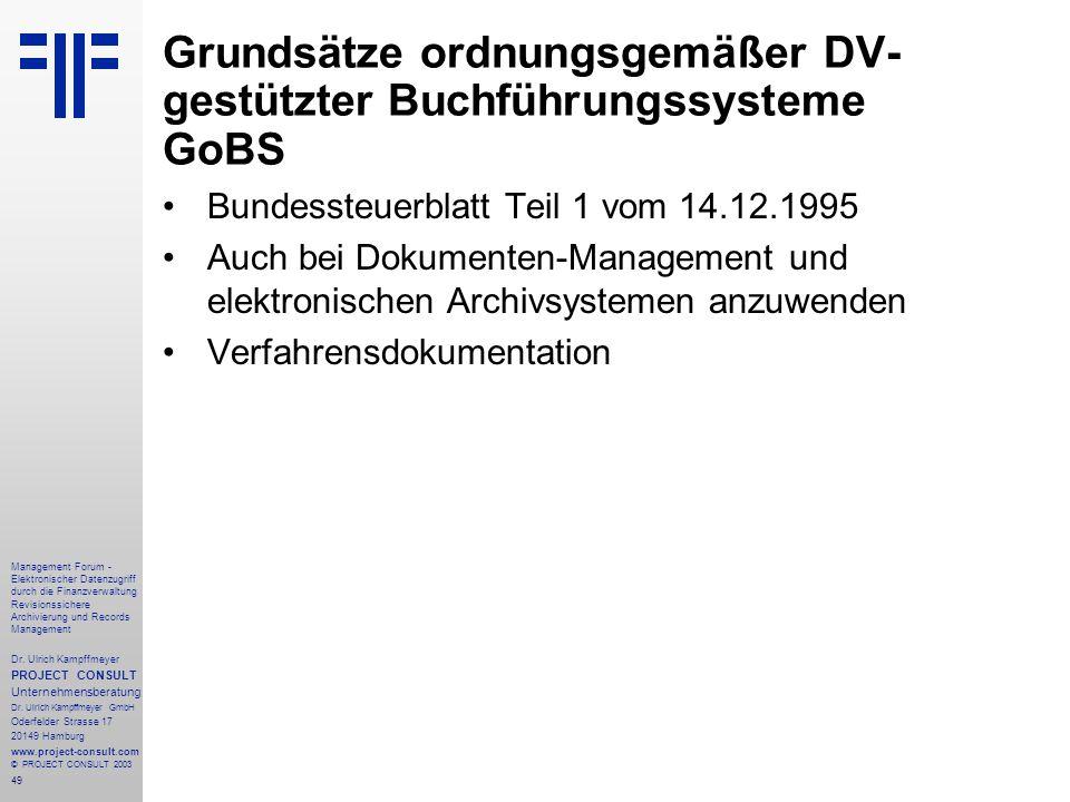 49 Management Forum - Elektronischer Datenzugriff durch die Finanzverwaltung Revisionssichere Archivierung und Records Management Dr. Ulrich Kampffmey