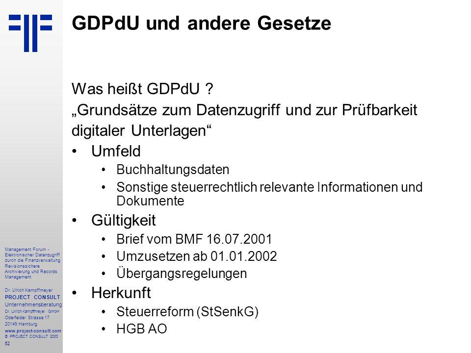 52 Management Forum - Elektronischer Datenzugriff durch die Finanzverwaltung Revisionssichere Archivierung und Records Management Dr. Ulrich Kampffmey