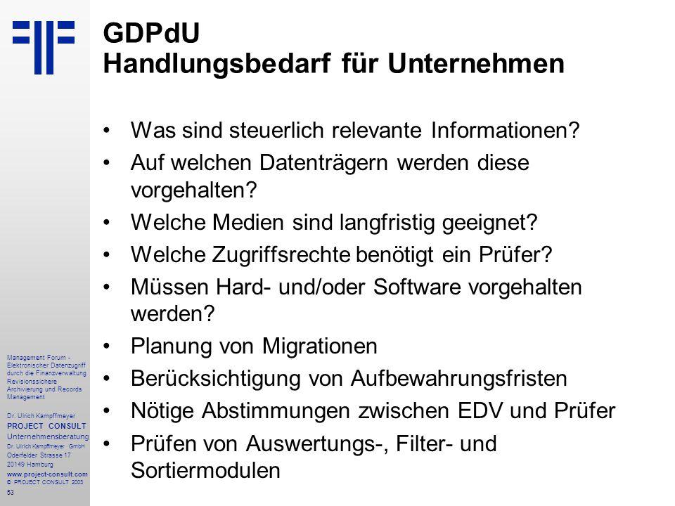 53 Management Forum - Elektronischer Datenzugriff durch die Finanzverwaltung Revisionssichere Archivierung und Records Management Dr. Ulrich Kampffmey
