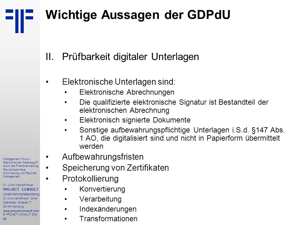 55 Management Forum - Elektronischer Datenzugriff durch die Finanzverwaltung Revisionssichere Archivierung und Records Management Dr. Ulrich Kampffmey