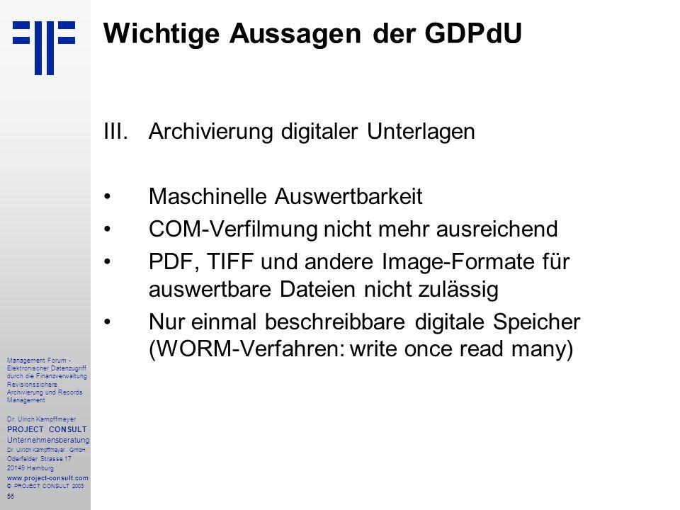 56 Management Forum - Elektronischer Datenzugriff durch die Finanzverwaltung Revisionssichere Archivierung und Records Management Dr. Ulrich Kampffmey