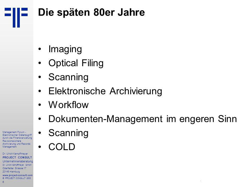 6 Management Forum - Elektronischer Datenzugriff durch die Finanzverwaltung Revisionssichere Archivierung und Records Management Dr. Ulrich Kampffmeye