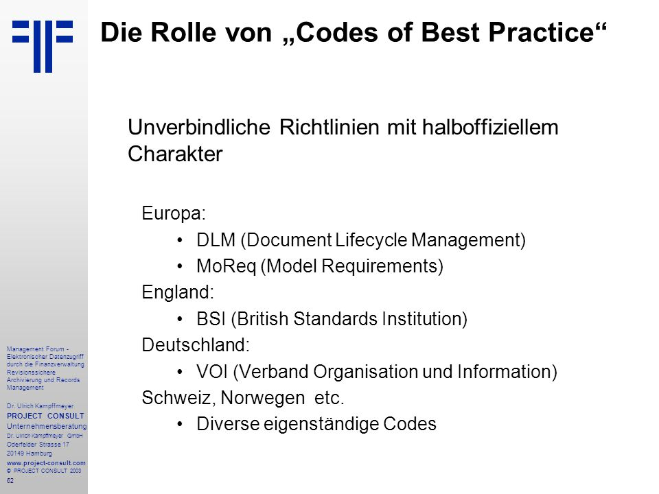 62 Management Forum - Elektronischer Datenzugriff durch die Finanzverwaltung Revisionssichere Archivierung und Records Management Dr. Ulrich Kampffmey