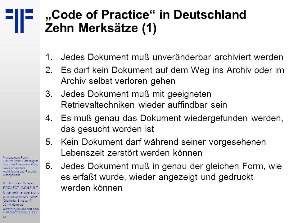 64 Management Forum - Elektronischer Datenzugriff durch die Finanzverwaltung Revisionssichere Archivierung und Records Management Dr. Ulrich Kampffmey