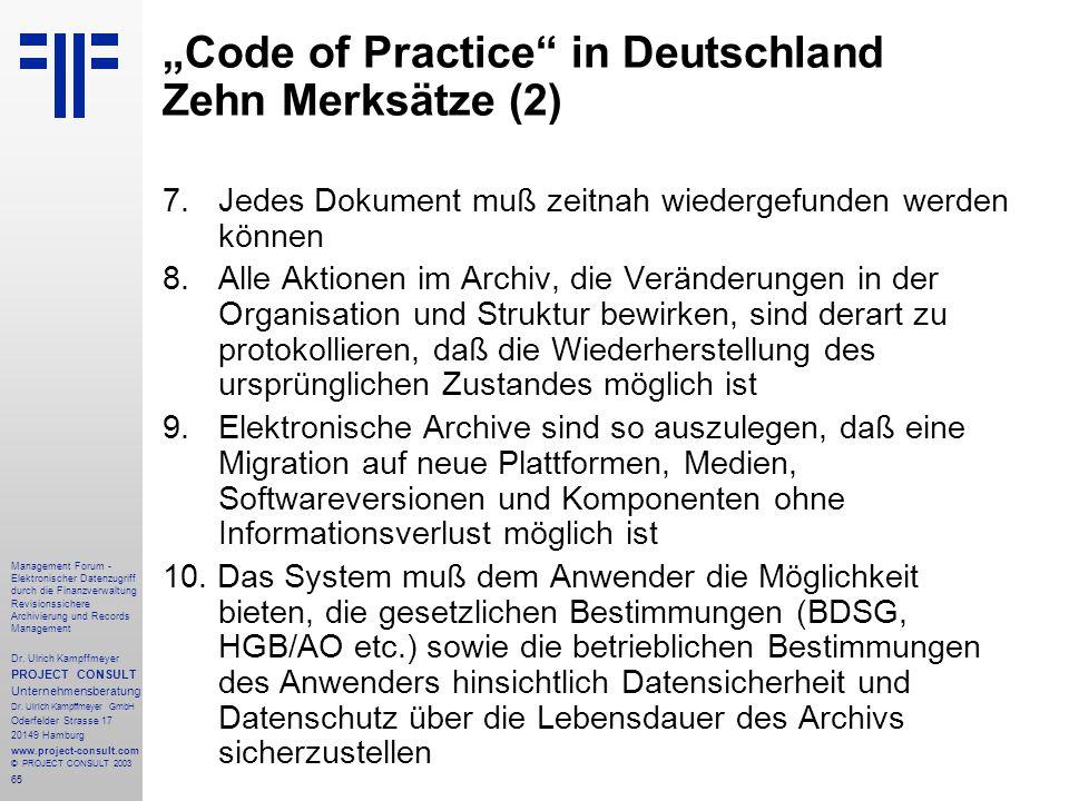 65 Management Forum - Elektronischer Datenzugriff durch die Finanzverwaltung Revisionssichere Archivierung und Records Management Dr. Ulrich Kampffmey