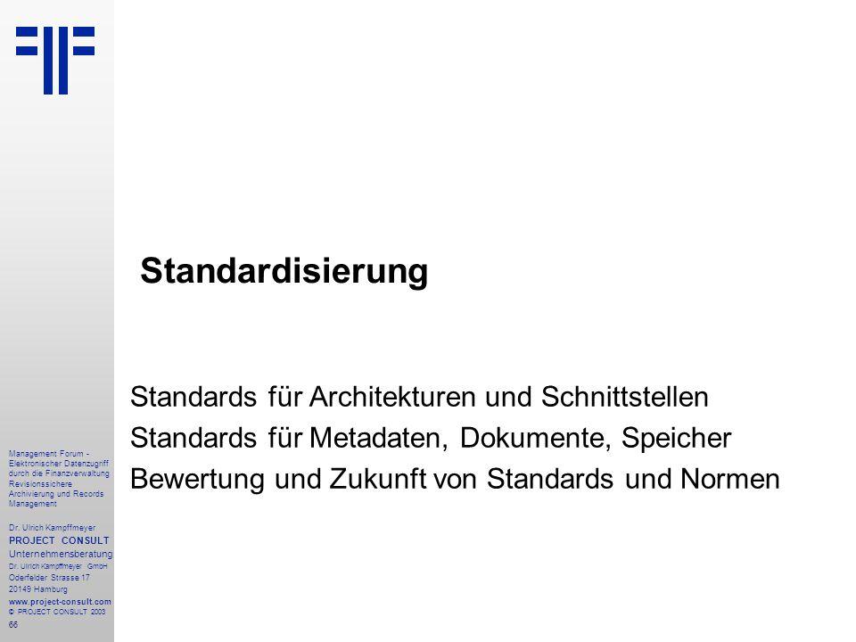 66 Management Forum - Elektronischer Datenzugriff durch die Finanzverwaltung Revisionssichere Archivierung und Records Management Dr. Ulrich Kampffmey
