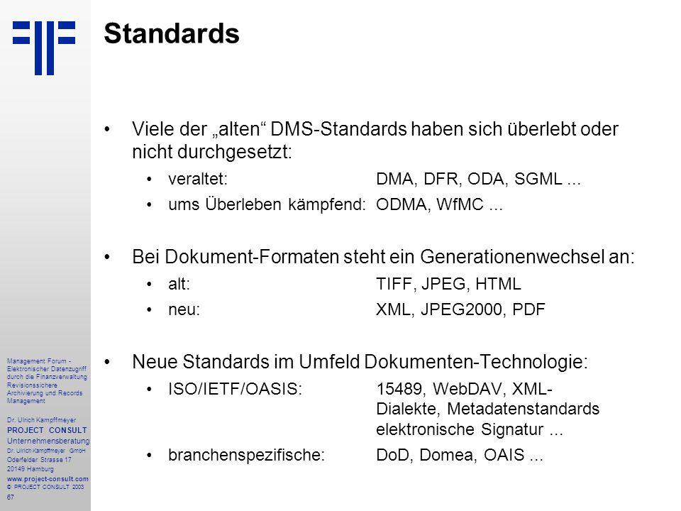 67 Management Forum - Elektronischer Datenzugriff durch die Finanzverwaltung Revisionssichere Archivierung und Records Management Dr. Ulrich Kampffmey