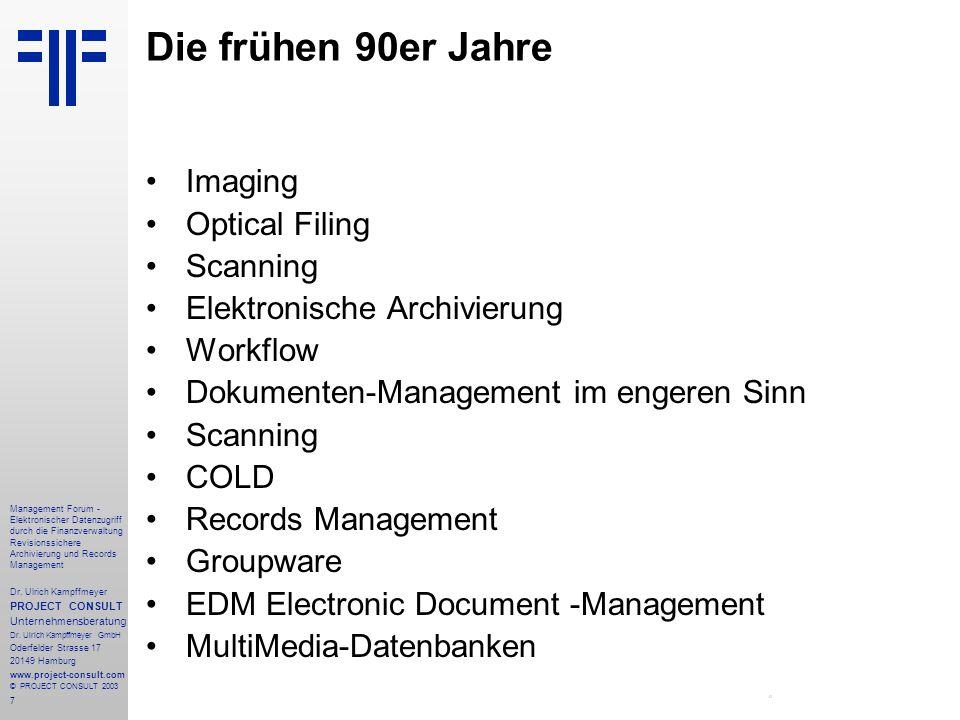 7 Management Forum - Elektronischer Datenzugriff durch die Finanzverwaltung Revisionssichere Archivierung und Records Management Dr. Ulrich Kampffmeye