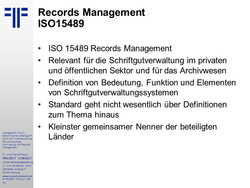 70 Management Forum - Elektronischer Datenzugriff durch die Finanzverwaltung Revisionssichere Archivierung und Records Management Dr. Ulrich Kampffmey