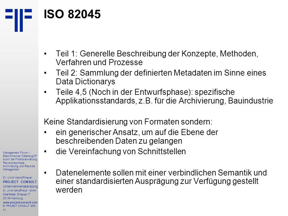 71 Management Forum - Elektronischer Datenzugriff durch die Finanzverwaltung Revisionssichere Archivierung und Records Management Dr. Ulrich Kampffmey
