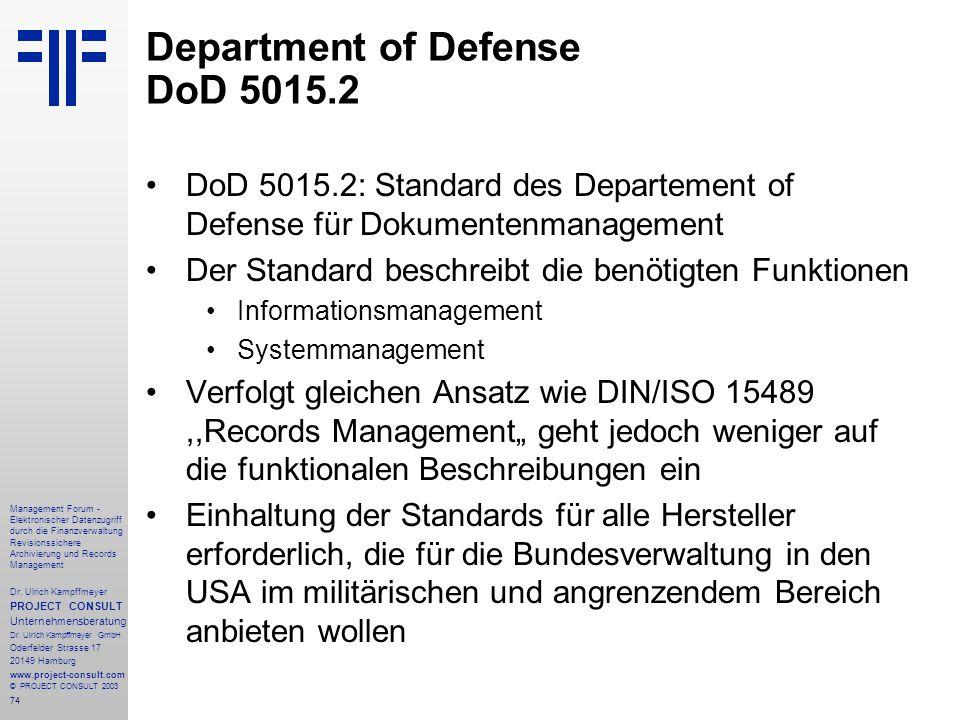 74 Management Forum - Elektronischer Datenzugriff durch die Finanzverwaltung Revisionssichere Archivierung und Records Management Dr. Ulrich Kampffmey