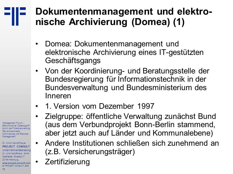 75 Management Forum - Elektronischer Datenzugriff durch die Finanzverwaltung Revisionssichere Archivierung und Records Management Dr. Ulrich Kampffmey