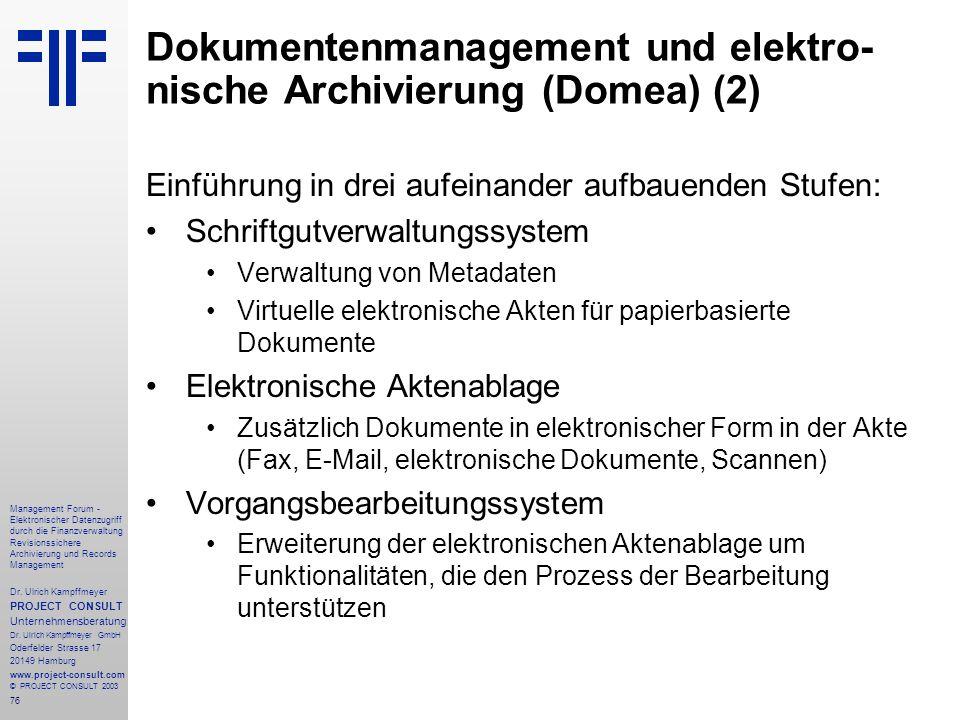 76 Management Forum - Elektronischer Datenzugriff durch die Finanzverwaltung Revisionssichere Archivierung und Records Management Dr. Ulrich Kampffmey