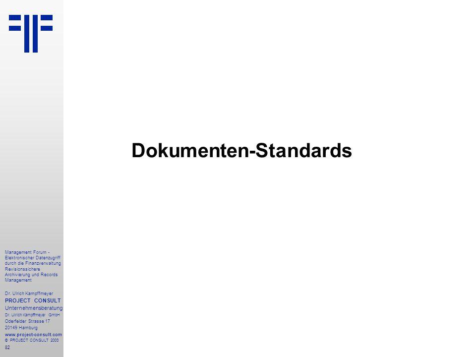 82 Management Forum - Elektronischer Datenzugriff durch die Finanzverwaltung Revisionssichere Archivierung und Records Management Dr. Ulrich Kampffmey