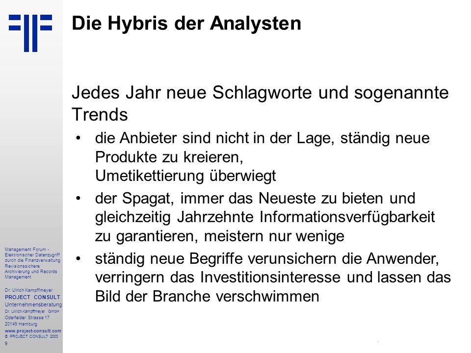 9 Management Forum - Elektronischer Datenzugriff durch die Finanzverwaltung Revisionssichere Archivierung und Records Management Dr. Ulrich Kampffmeye