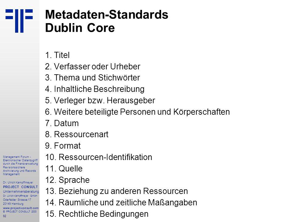 92 Management Forum - Elektronischer Datenzugriff durch die Finanzverwaltung Revisionssichere Archivierung und Records Management Dr. Ulrich Kampffmey