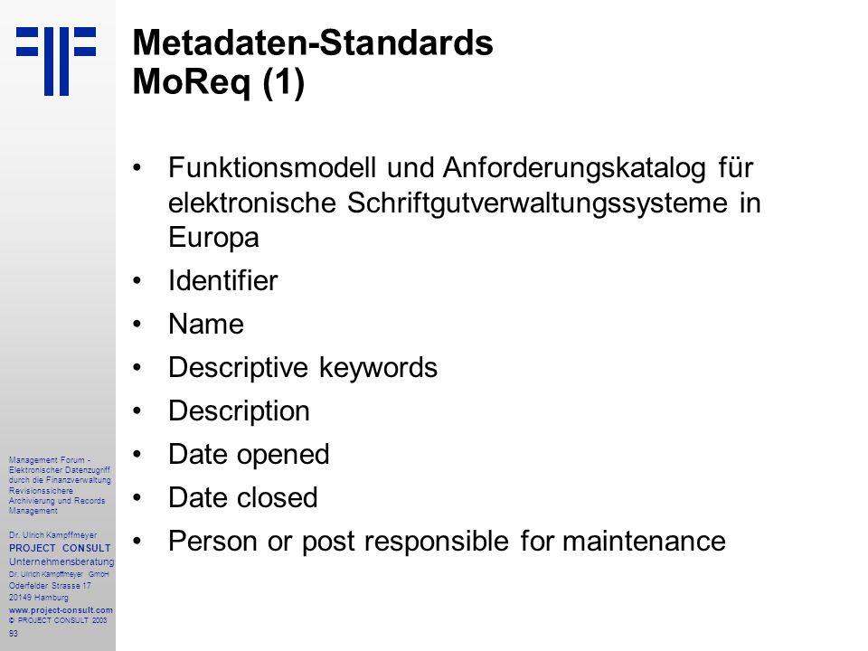 93 Management Forum - Elektronischer Datenzugriff durch die Finanzverwaltung Revisionssichere Archivierung und Records Management Dr. Ulrich Kampffmey