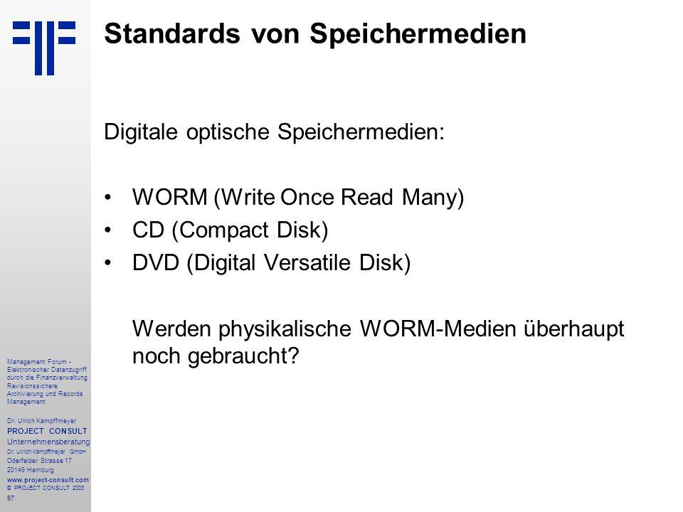 97 Management Forum - Elektronischer Datenzugriff durch die Finanzverwaltung Revisionssichere Archivierung und Records Management Dr. Ulrich Kampffmey