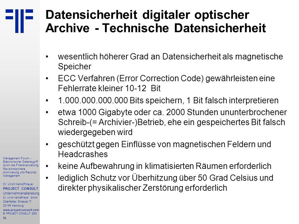 98 Management Forum - Elektronischer Datenzugriff durch die Finanzverwaltung Revisionssichere Archivierung und Records Management Dr. Ulrich Kampffmey