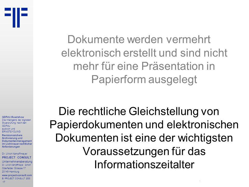 17 GDPdU-Roadshow Die Intelligenz der digitalen Stuerprüfung nach den GDPdU audicon und ERNST&YOUNG Revisionssichere Archivierung und Dokumentenmanagement im Licht neuer rechtlicher Anforderungen Dr.