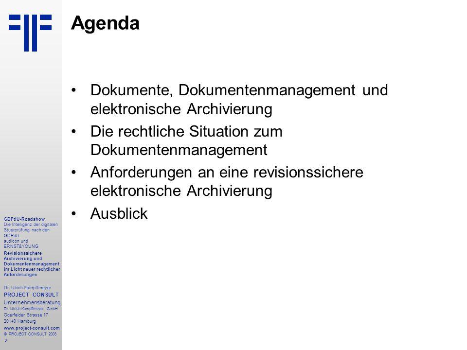 2 GDPdU-Roadshow Die Intelligenz der digitalen Stuerprüfung nach den GDPdU audicon und ERNST&YOUNG Revisionssichere Archivierung und Dokumentenmanagement im Licht neuer rechtlicher Anforderungen Dr.