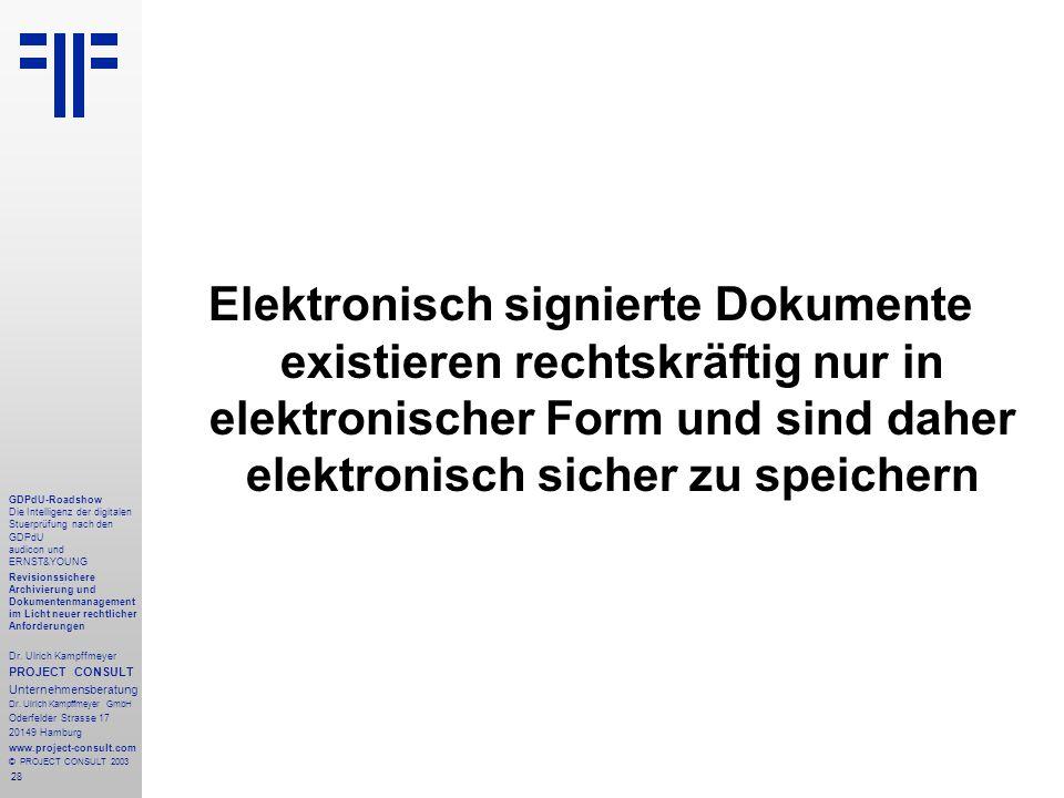 28 GDPdU-Roadshow Die Intelligenz der digitalen Stuerprüfung nach den GDPdU audicon und ERNST&YOUNG Revisionssichere Archivierung und Dokumentenmanagement im Licht neuer rechtlicher Anforderungen Dr.
